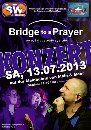Bridge to a Prayer - Main und Meer - 13.07.2013